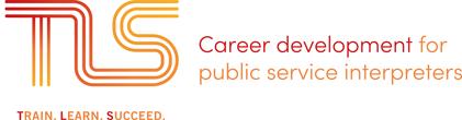 TLS provides Career Development for Public Service Interpreters
